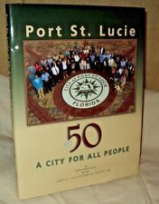 Port St Lucie at 50 City for All People by Nina Baranski hc 2011 Florida History