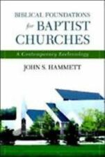 (New) Biblical Foundations for Baptist Churches : A Contemporary Ecclesiology