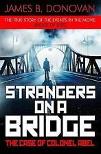 Strangers on a Bridge: The Case of Colonel Abel, By Donovan, James B.,in Used bu