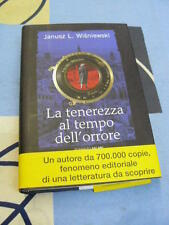 La tenerezza al tempo dell'orrore Janusz L. Wisniewski Salani