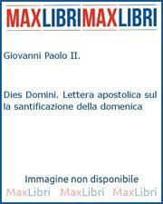 Dies Domini. Lettera apostolica sulla santificazione della domenica