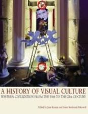 A History of Visual Culture: Western Civilisation from the 18th to the 21st Cen