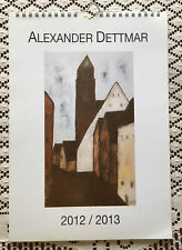 Alexander-Dettmar-Kalender 2012/2013 - 24 Monate (Künstler-Union Köln)