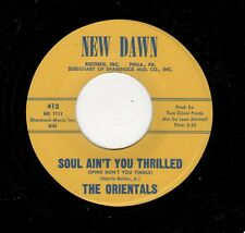 NORTHERN SOUL/DOOWOP/POPCORN-ORIENTALS-NEW DAWN 413-SOUL, AINT YOU THRILLED/MIST