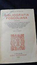 Ottolini: Bibliografia Foscoliana. Firenze, Battistelli 1921