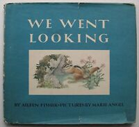 WE WENT LOOKING Aileen Fisher ILLUS Marie Angel HC DJ 1968 1st Edition - V