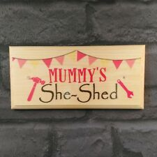 Mummys She Shed - Sign / Plaque / Gift - Workshop Mothers Day Mum Craft Room 276