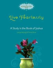 Live Fearlessly: A Study in the Book of Joshua (Paperback or Softback)