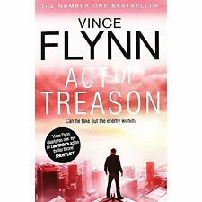 Act Of Treason By Vince Flynn. 9781471152719