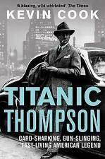 Titanic Thompson: The Man Who Bet on Everything by Kevin Cook New Book