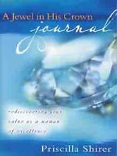 A Jewel in His Crown Journal : By Priscilla Shirer  NEW
