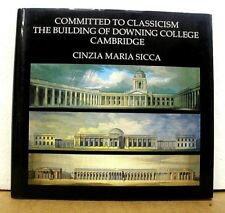 Committed To Classicism Cambridge Cinzia Maria Sicca 1987 Downing College HB/DJ