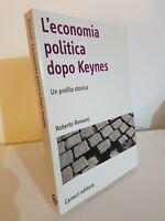 Roberto Romani, L'economia politica dopo Keynes - Carocci (NUOVO)