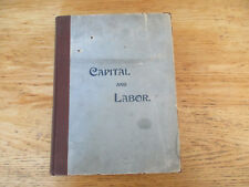 Capital and labor with letters and speeches by eminent men Canada 1896