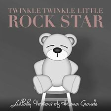 Lullaby Versions of Ariana Grande by Twinkle Twinkle Little Rock Star (CD, Jun-2017, Isolation Network, Inc. Dba)