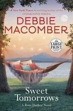 Rose Harbor: Sweet Tomorrows by Debbie Macomber (2016, Paperback, Large Type)