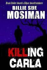USED (VG) Killing Carla: A Novel of Suspense by Billie Sue Mosiman