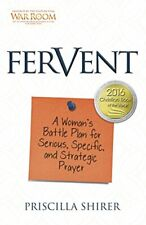 Fervent: A Woman's Battle Plan to Serious, Specific and ... by Shirer, Priscilla