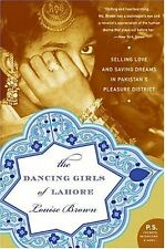 The Dancing Girls of Lahore: Selling Love and Saving Dreams in Pakistan's