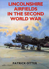 Lincolnshire Airfields in the Second World War, Otter, Patrick, Good Book 185306