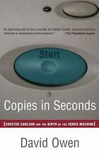 Copies in Seconds : How a Lone Inventor and an Unknown Company Created the...