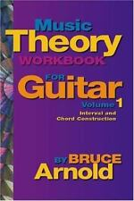 Music Theory Workbook for Guitar : Intervals and Chords Vol. 1 by Bruce E. Arnol