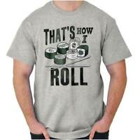 That's How I Roll Japanese Foodie Sushi Gift Adult Short Sleeve Crewneck Tee