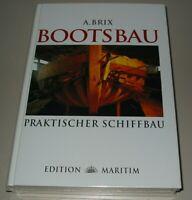 Ratgeber Praktischer Schiffbau Bootsbau A. Brix Buch Schiff bauen Buch Neu!