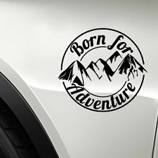 1x Born For Adventure Mountain Car Sticker Camper Caravan Motorcycle Decal Top