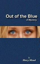 NEW Out of the Blue: A Mystery (Monarch Beach) by Mary Mead