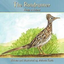 The Roadrunner: Finds a Friend (Paperback or Softback)