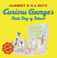 Curious George's First Day of School by Rey, H. A.