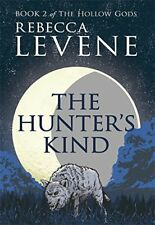The Hunter's Kind: Book II of The Hollow Gods, Levene, Rebecca, New condition, B