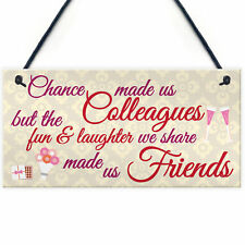 Chance Made Us Colleagues Friendship Heart Gift Hanging Plaque Best Friend Sign
