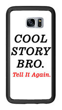 Cool Story Bro Tell It Again For Samsung Galaxy S7 G930 Case Cover by Atomic Mar