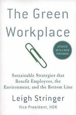 The Green Workplace: Sustainable Strategies That Benefit Employees, The Envir...