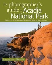 The Photographer's Guide to Acadia National Park: Where to Find Perfect Shots an