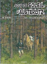 BD  Les fils de l'aigle 7 -Sous le soleil d'Austerlitz- E.O. 1993  -TTBE - Faure