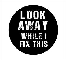 Look Away While I Fix This Hard Hat Sticker Welding Helmet 3M Graphics Decal