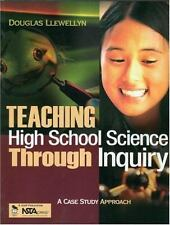 Teaching High School Science Through Inquiry: A Case Study Approach by Llewelly