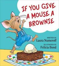If You Give a Mouse a Brownie [If You Give... Books]