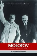 Molotov : Stalin's Cold Warrior by Geoffrey Roberts (2011, Hardcover)