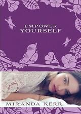 Empower Yourself ' Miranda Kerr