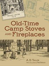 Old-Time Camp Stoves and Fireplaces by A. D. Taylor (2012, Paperback)