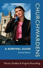 Churchwardens: A Survival Guide (revised edition) by Martin Dudley, Virginia Rou