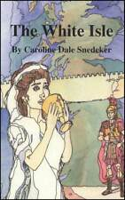 The White Isle  By Caroline Dale Snedeker