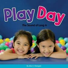 Long and Short Vowels: Play Day : The Sound of Long A by Alice K. Flanagan...