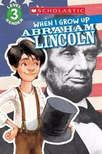 When I Grow up - Abraham Lincoln by AnnMarie Anderson (2015, Paperback)