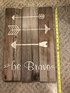 Rudtic wood sign. BE BRAVE arrows NEW