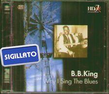 "B.B.KING "" WHY I SING THE BLUES "" CD SIGILLATO HD JAZZ - MEMO MUSIC 1999"